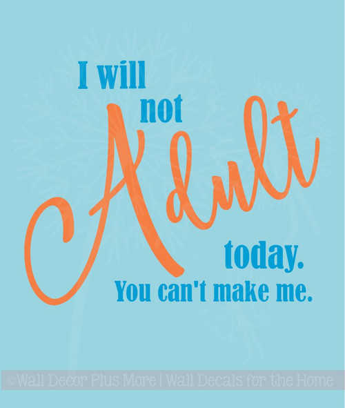 I Will Not Adult Today Funny Wall Sticker Quotes Vinyl Decals