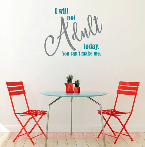 I Will Not Adult Today Funny Wall Sticker Quotes Vinyl Decals-Teal, Storm Gray