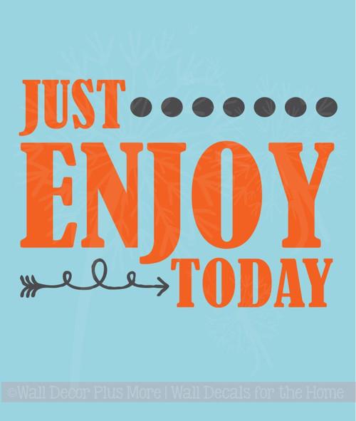 Just Enjoy Today Motivational Inspirational Vinyl Lettering Wall Art Decals
