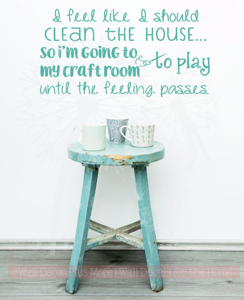 Clean The House Craft Room Funny Wall Letters Vinyl Decals Wall Art Stickers-Turquoise
