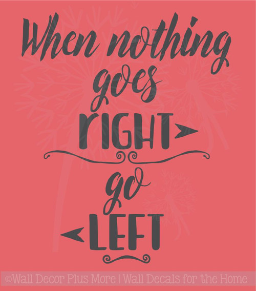 When Nothing Goes Right Go Left Motivational Quotes Wall Decals Vinyl Stickers
