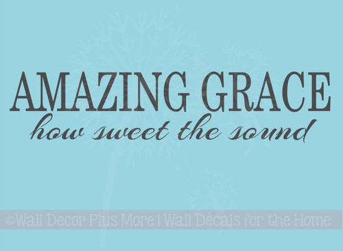 Amazing Grace How Sweet The Sound Vinyl Decals Wall Letters Wall Quotes for Home Decor