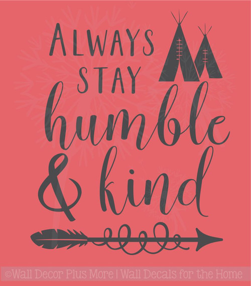 Stay Humble & Kind Teepee Wall Inspirational Wall Decor Vinyl Decals Sticker Art