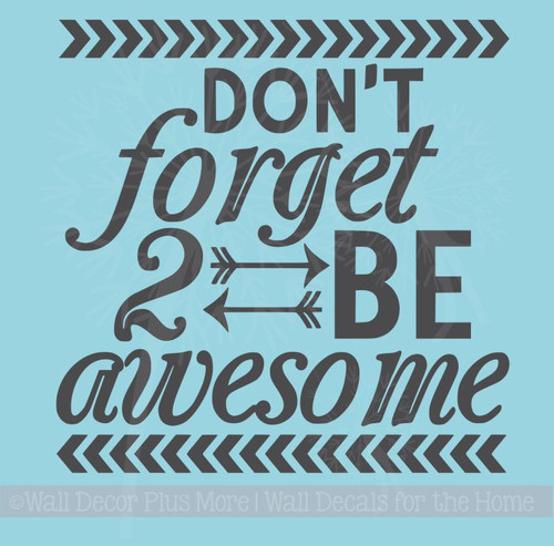 Don't Forget To Be Awesome Wall Decor Vinyl Decals Motivational Sticker Letter Art