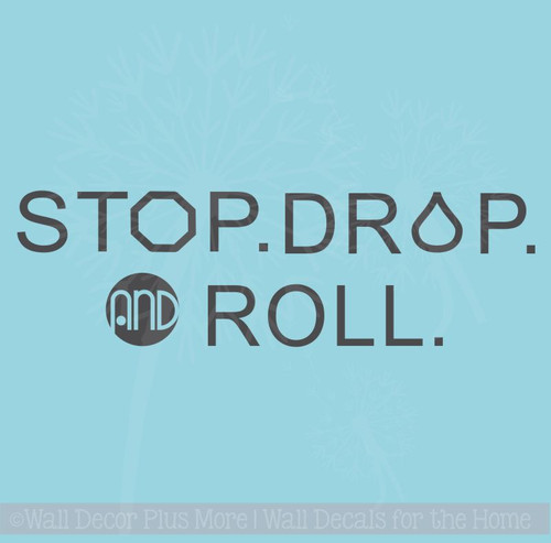 Stop, Drop & Roll Oil Lover Saying Wall Lettering Vinyl Sticker Decals Wall Decor