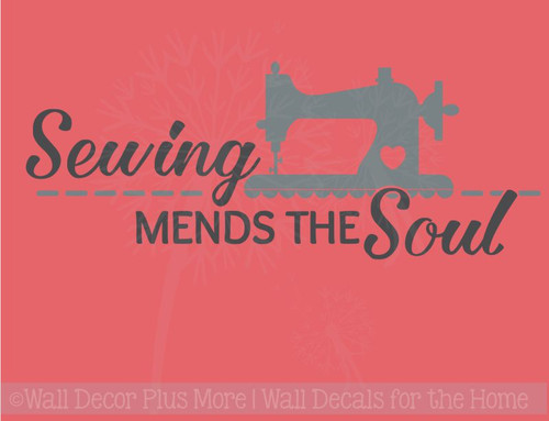 Sewing Mends the Soul Vinyl Lettering Wall Decals Home Decor Quote
