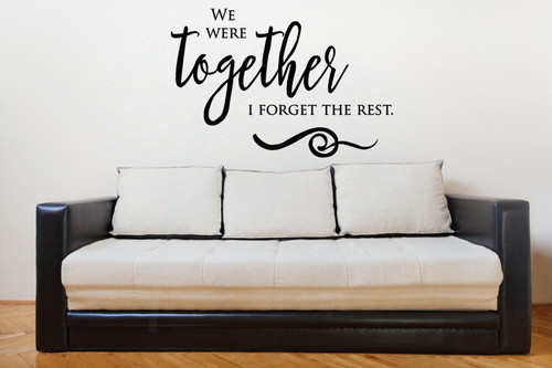 We Were Together Vinyl Decals Bedroom Wall Letters Stickers for Home Decor-Black