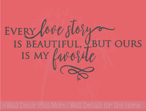 Every Love Story is Beautiful Vinyl Stickers Wall Decals Lettering Love Quotes for Home Decor