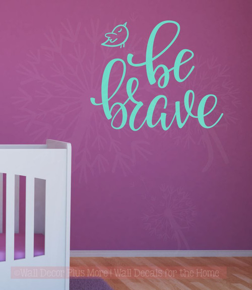 Be Brave with Bird Vinyl Lettering Wall Decal Art Motivational Nursery Home Decor Mint Green