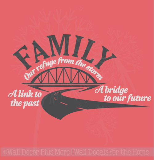 Family Bridge To Our Future Wall Decor Saying Vinyl Decals Family Wall Stickers