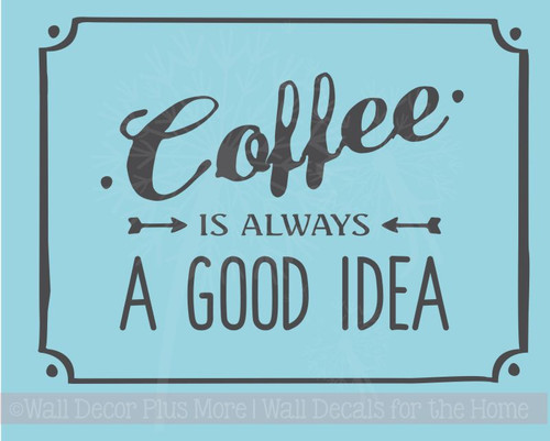 Coffee Is Always A Good Thing Kitchen Vinyl Lettering Art Wall Decals Sticker Home Decor