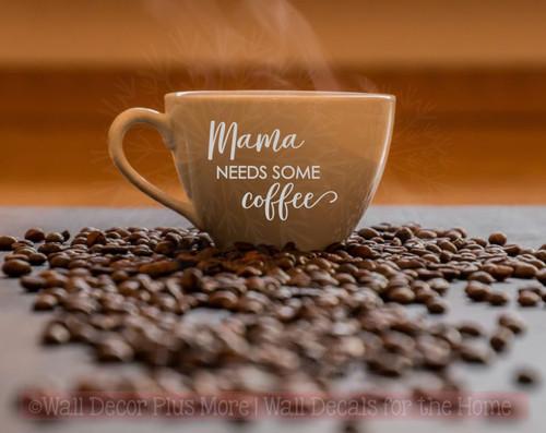 Mama Needs Coffee Mug Decals Vinyl Lettering Stickers Rtic Yeti Sayings Gray