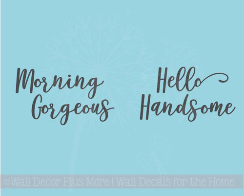 Morning Gorgeous Hello Handsome Mug Tumbler Decals Vinyl Letters Stickers Rtic Yeti Art Saying