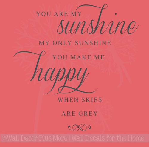 You are my sunshine, make me happy -love song- wall Decal phrase for bedroom decor