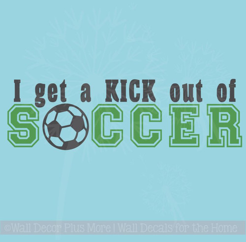 Kick Out of Soccer Sports Decals Wall Stickers Vinyl Lettering Art Boy Bedroom Decor