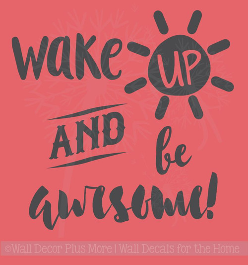 Wake Up and Be Awesome Inspirational Wall Decals Vinyl Lettering Sticker Art for Home Decor