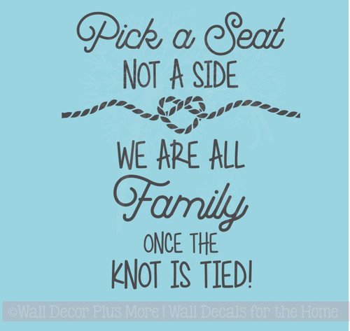Pick a Seat Not a Side - Knot Is Tied Vinyl Lettering Decals Wall Stickers Wedding Celebration Decor Quote