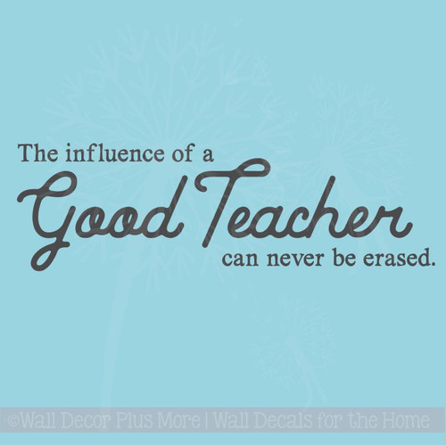 Influence of a Teacher Never Erased School Vinyl Lettering Quote Inspirational Wall Decal Stickers