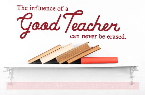 Influence of a Teacher Never Erased School Vinyl Lettering Quote Inspirational Wall Decal Stickers-Red