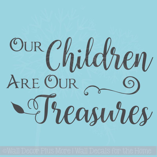 Children Are Our Treasures Vinyl Lettering Stickers Wall Decals Family Home Decor Quote