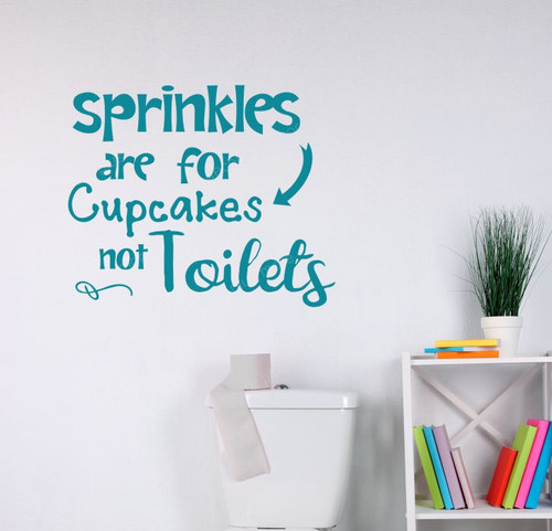 Sprinkles for Cupcakes not Toilets Funny Vinyl Lettering Stickers Wall Decals Art Bath Decor Quote-Teal