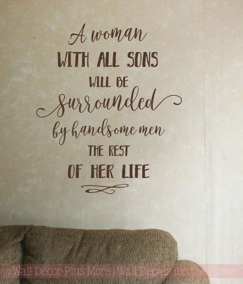 Woman With All Sons, Handsome Men Wall Stickers Vinyl Lettering Decals Mother Quote-Chocolate