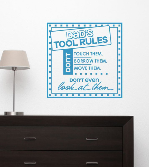 Dad's Tools, Don't Even Look Vinyl Letters Wall Art Decals Stickers Father's Day-Bayou Blue