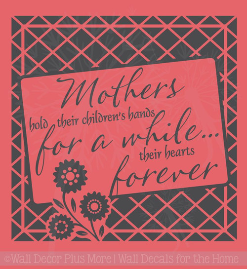 Mothers Hold Children's Hands, Hearts Vinyl Lettering Wall Decals Stickers Mother's Day