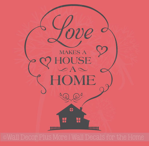 Love Makes House A Home Wall Vinyl Decals Sticker Quote Art
