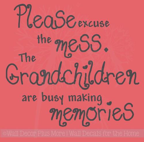 Excuse the Mess Grandchildren Making Memories Vinyl Wall Decals Stickers Quote