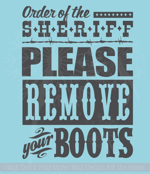 Order of Sheriff Remove Boots Wall Decal Stickers Entryway Quotes