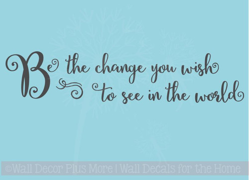 Be The Change You Wish To See Inspirational Wall Decals Vinyl Letters Stickers Office Decor