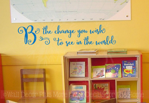 Be The Change You Wish To See Inspirational Wall Decals Vinyl Letters Stickers Office Decor-Traffic Blue