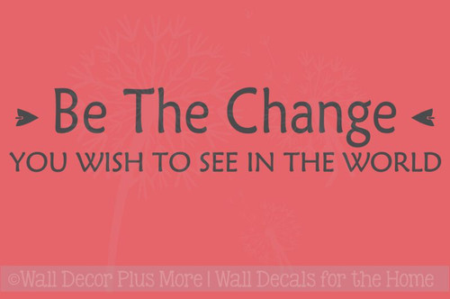 Be The Change You See In The World Vinyl Lettering Art Inspirational Wall Decals Sticker Home Decor Quote
