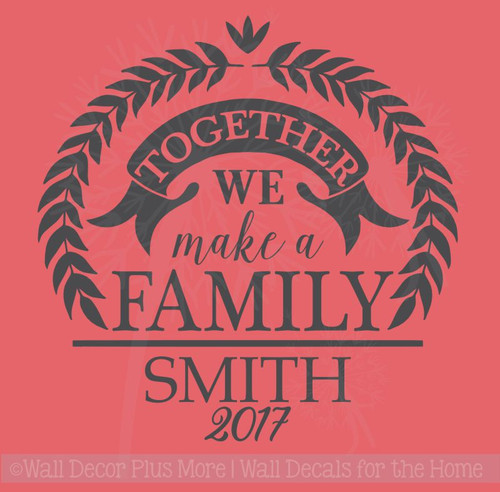 Together We Make Family Custom Name Year Vinyl Lettering Art Tile Wall Sticker Decals