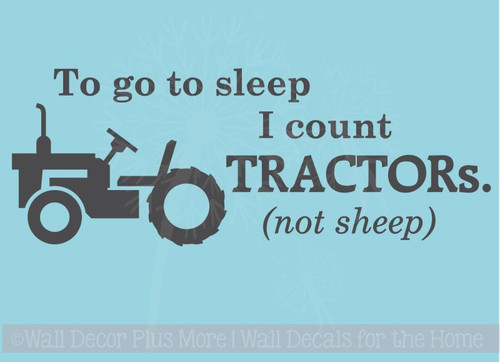 To go to sleep I count TRACTORs (not sheep) Boys Vinyl Wall Sticker Lettering with Tractor Art