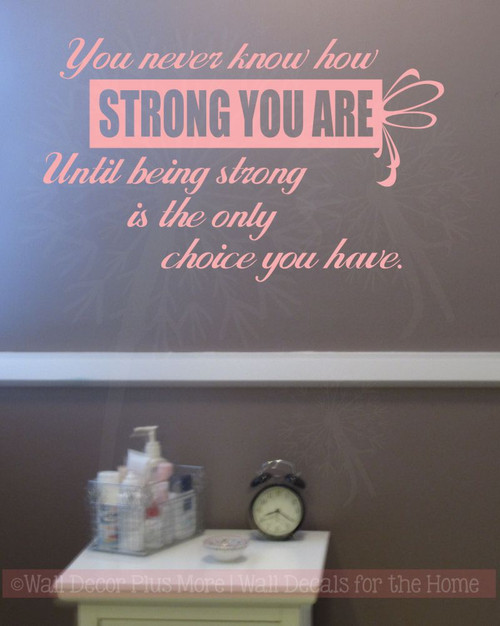 Wall Quotes How Strong You Are Until Only Choice Vinyl Letters Wall Decals Stickers Cancer-Carnation