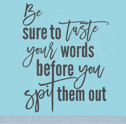 Inspirational Wall Quotes Taste Your Words Before You Spit Them Out Vinyl Letters Decals Wall Stickers