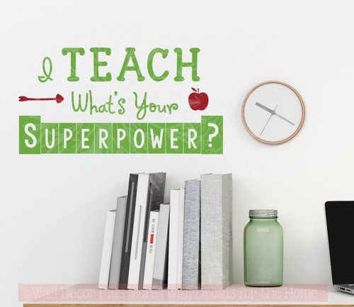 Teacher Sayings I Teach, What's Your Superpower Vinyl Lettering Wall Sticker Decal School Decor Quote-Lime Green, Red