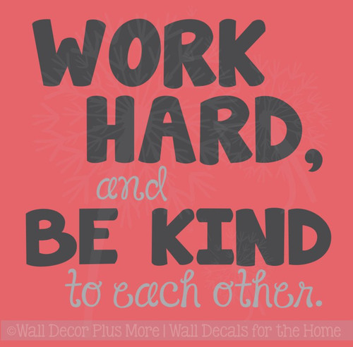 Work Hard, Be Kind To Each Other Vinyl Letters Wall Stickers Decal Inspirational Back to School Quote