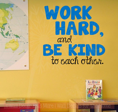 Work Hard, Be Kind To Each Other Vinyl Letters Wall Stickers Decal Inspirational Back to School Quote-Traffic Blue, Black