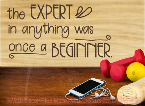Wall Sticker, Expert Was Once Beginner Vinyl Lettering Art Motivational-Chocolate Brown