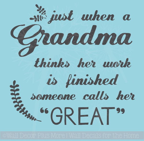 Great Grandma Work Not Finished Wall Decal Stickers Home Decor Quotes