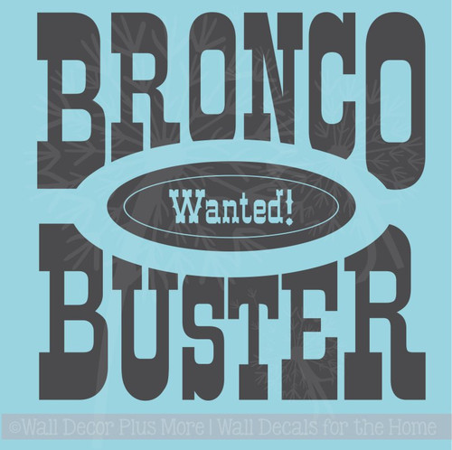Bronco Buster Wanted Vinyl Letters Art Wall Decals Quotes Bedroom Decor