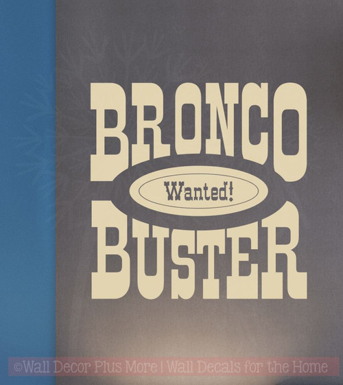Bronco Buster Wanted Vinyl Letters Art Wall Decals Quotes Bedroom Decor-Beige
