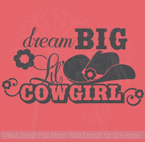 Dream Big Lil Cowgirl Flowers Hat Western Vinyl Decals Wall Art Décor