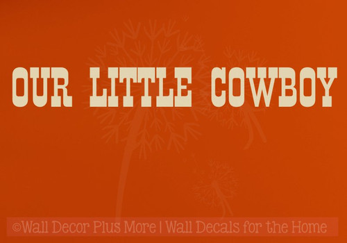 Our Little Cowboy Wall Decal Western Boy Vinyl Lettering Art Quote-Beige