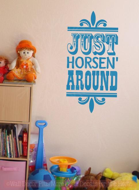 Horsen' Around Western Wall Stickers Vinyl Lettering Horse Bedroom Decor-Bayou Blue
