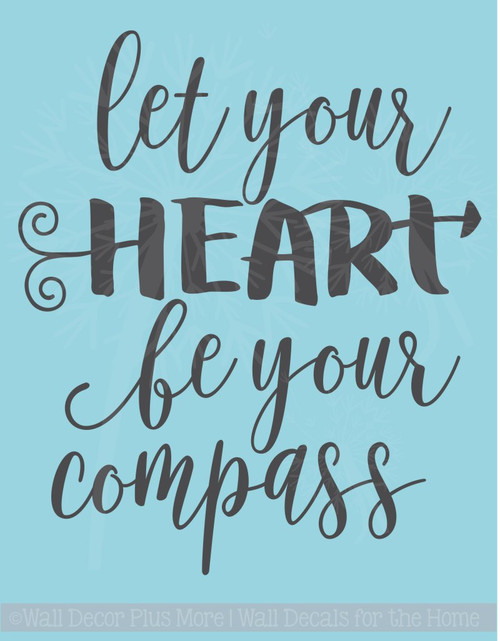 Let Your Heart Be Your Compass Inspirational Wall Decals Stickers