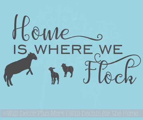 Home is Where We Flock Sheep Wall Sticker Vinyl Lettering Art Quotes